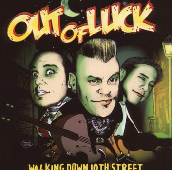 Out of Luck - Walking Down 10th Street