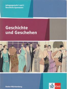 Geschichte und Geschehen: Jahrgangsstufe 1 und 2 Berufliche Gymnasien für Baden-Württemberg [Gebundene Ausgabe]