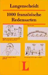 Langenscheidt 1000 Redensarten, Französisch - Hans-Wilhelm Klein