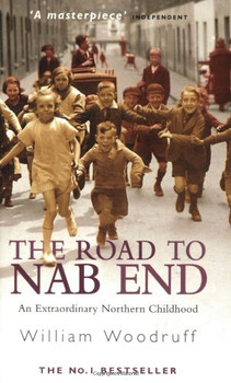 Road to Nab End: A Lancashire Childhood - William Woodruff