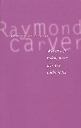 Wovon wir reden, wenn wir von Liebe reden - Raymond Carver
