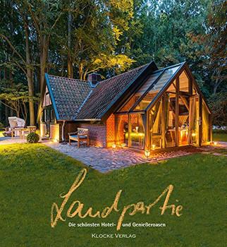Landpartie Band 16 - Die schönsten Hotel- und Genießeroasen - Sabine Herder