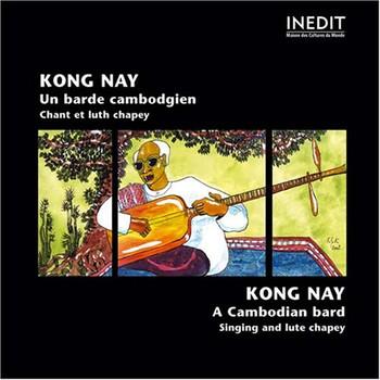 Kong Nay - Kong Nay.a Cambodian Bard