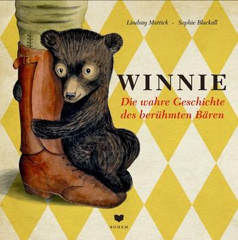 WINNIE. Die wahre Geschichte des berühmten Bären - Lindsay Mattick  [Gebundene Ausgabe]