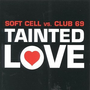 Soft Cell Vs Club 69 - Tainted Love