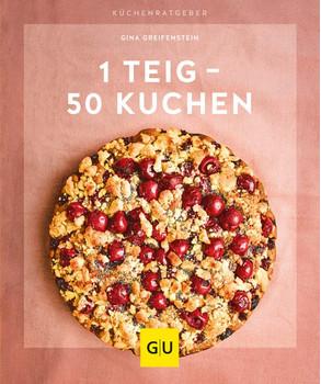 1 Teig – 50 Kuchen - Gina Greifenstein  [Taschenbuch]