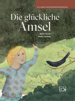 Die glückliche Amsel - Stefan Moster  [Gebundene Ausgabe]