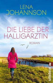 Die Liebe der Halligärztin. Roman - Lena Johannson  [Taschenbuch]