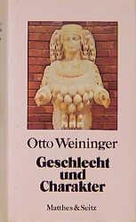 Geschlecht und Charakter. Sonderausgabe: Eine prinzipielle Untersuchung - Otto Weininger