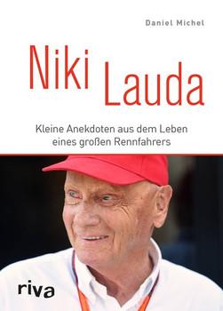 Niki Lauda. Kleine Anekdoten aus dem Leben eines großen Rennfahrers - Daniel Michel  [Gebundene Ausgabe]
