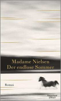 Der endlose Sommer. Roman - Madame Nielsen  [Gebundene Ausgabe]