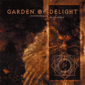 the Garden of Delight - Apocryphal II: the Faithful