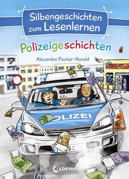Silbengeschichten zum Lesenlernen - Polizeigeschichten - Alexandra Fischer-Hunold  [Gebundene Ausgabe]