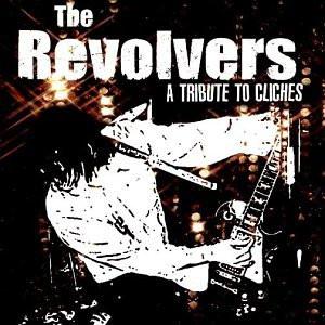 the Revolvers - Tribute to Cliches