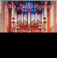 Christ Church Cathedral Choir/Burgomaster - My Spirit Rejoices/Choral Evensong and Concert