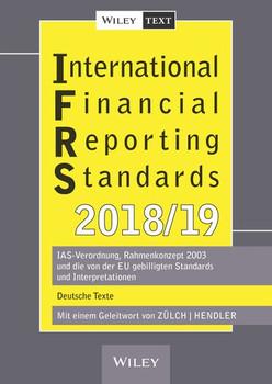 International Financial Reporting Standards (IFRS) 2018/2019. IAS-Verordnung, Rahmenkonzept 2003 und die von der EU gebilligten Standards und Interpretationen - deutsche Texte - Matthias Hendler  [Taschenbuch]