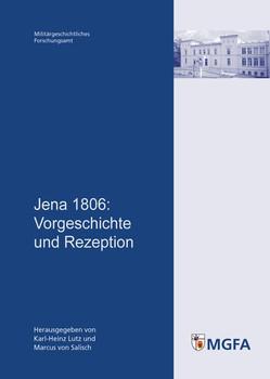 Jena 1806. Vorgeschichte und Rezeption [Taschenbuch]
