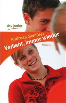 Verliebt, immer wieder: Roman: Ein Wendebuch - Andreas Schlüter