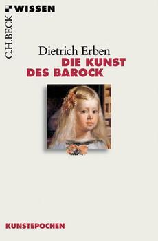 Die Kunst des Barock - Dietrich Erben  [Taschenbuch]