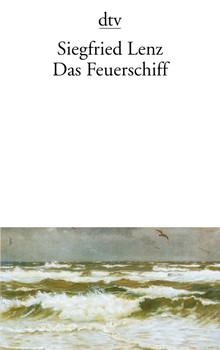 Das Feuerschiff: Erzählungen - Siegfried Lenz