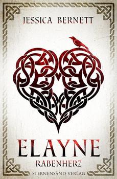 Elayne (Band 2): Rabenherz - Jessica Bernett  [Taschenbuch]