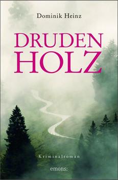 Drudenholz. Kriminalroman - Dominik Heinz  [Taschenbuch]