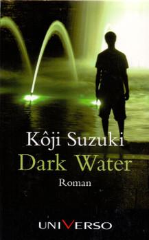 Dark Water - Suzuki Koji [Taschenbuch, Universo]