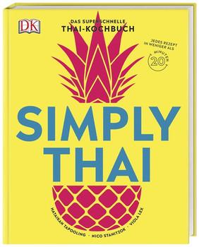 Simply Thai. Das superschnelle Thai-Kochbuch - Nico Stanitzok  [Gebundene Ausgabe]