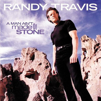 Randy Travis - A Man Ain'T Made of Stone