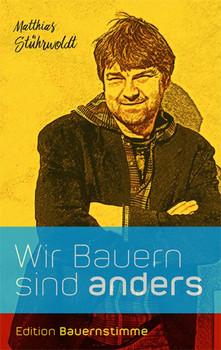 Wir Bauern sind anders - Matthias Stührwoldt  [Taschenbuch]