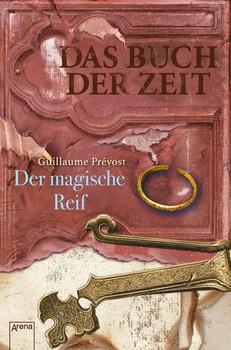 Das Buch der Zeit: Band 3 - Der magische Reif - Guillaume Prévost [Taschenbuch]