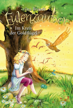 Eulenzauber (10). Im Kreis der Goldflügel - Ina Brandt  [Gebundene Ausgabe]