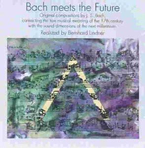 Lindner Bernhard - Bach Meets the Future