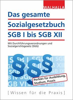 Das gesamte Sozialgesetzbuch SGB I bis SGB XII. Mit Durchführungsverordnungen, Wohngeldgesetz (WoGG) und Sozialgerichtsgesetz (SGG) - Walhalla Fachredaktion  [Gebundene Ausgabe]