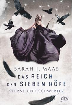 Das Reich der sieben Höfe 3 - Sterne und Schwerter. Roman - Sarah J. Maas  [Gebundene Ausgabe]