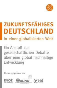 Zukunftsfähiges Deutschland in einer globalisierten Welt: Ein Anstoß zur gesellschaftlichen Debatte (Fischer Taschenbücher Allgemeine Reihe) - Bund