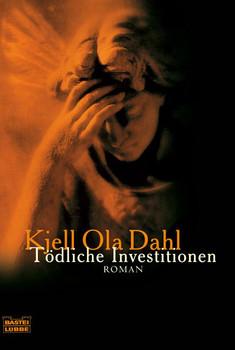 Tödliche Investitionen - Kjell Ola Dahl