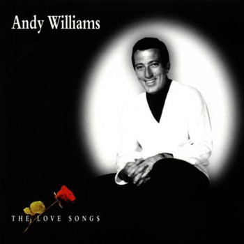 Andy Williams - The Love Songs