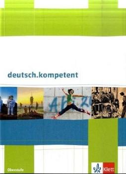 deutsch.kompetent. Schülerbuch für die Oberstufe mit CD-ROM und Onlineangebot - Günther Einecke