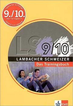 Lambacher Schweizer - Das Trainingsbuch: Trainingsbuch 9./.10. Schj: Einfach bessere Noten in Mathematik - Lambacher-Schweizer