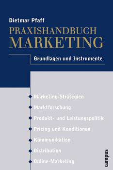 Praxishandbuch Marketing: Grundlagen und Instrumente - Dietmar Pfaff