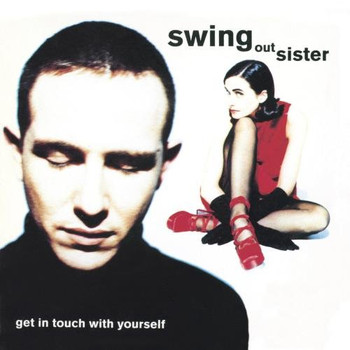 Swing Out Sister - Get in Touch With Yourself