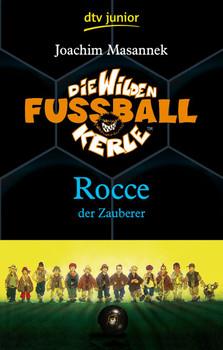 Die Wilden Fußballkerle Band 12: Rocce der Zauberer - Joachim Masannek