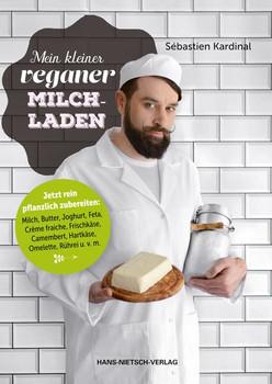 Mein kleiner veganer Milchladen - Sébastien Kardinal  [Taschenbuch]