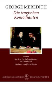 Die tragischen Komödianten: Roman - George Meredith