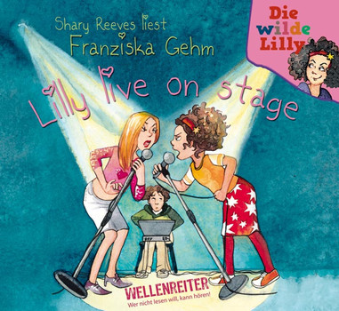Die wilde Lilly - Teil 2: Lilly live on stage.