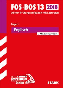 Abiturprüfung FOS/BOS Bayern - Englisch 13. Klasse [Taschenbuch]