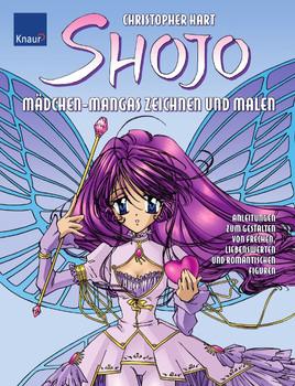 Shojo - Mädchen Mangas zeichnen und malen: Anleitung zum Gestalten von frechen, liebenswerten und romantischen Figuren - Christopher Hart