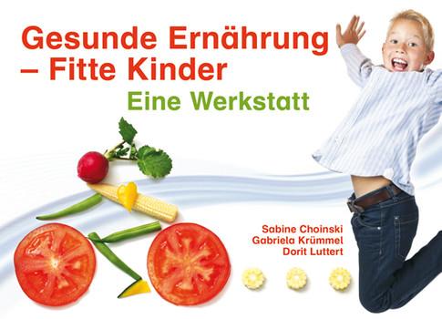 Gesunde Ernährung - Fitte Kinder. Eine Werkstatt - Sabine Choinski