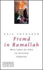Fremd in Ramallah. Mein Leben als Sohn im besetzten Palästina - Raja Shehadeh
